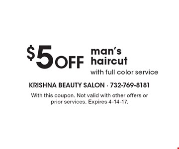 $5 Off man's haircut with full color service. With this coupon. Not valid with other offers or prior services. Expires 4-14-17.