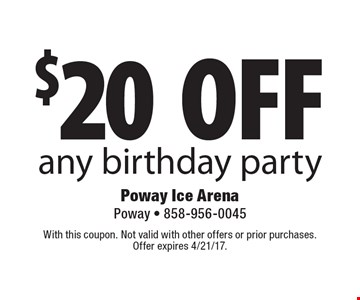 $20 off any birthday party. With this coupon. Not valid with other offers or prior purchases. Offer expires 4/21/17.