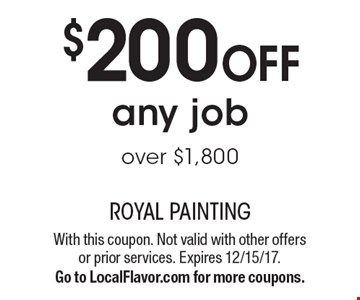 $200 OFF any job over $1,800. With this coupon. Not valid with other offers or prior services. Expires 12/15/17. Go to LocalFlavor.com for more coupons.