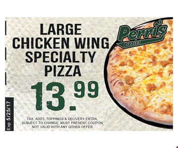 Large chicken wing speciality pizza for $13.99.