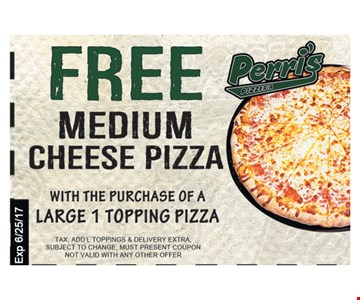 Free Medium Cheese Pizza With The Purchase Of A Large 1 Topping Pizza