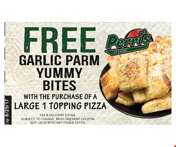 FREE GARLIC PARM YUMMY BITES  WITH THE PURCHASE OF A LARGE 1 STOPPING PIZZA
