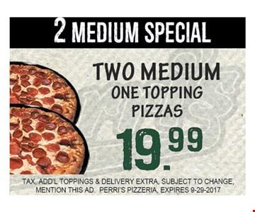 2 Medium special for $19.99