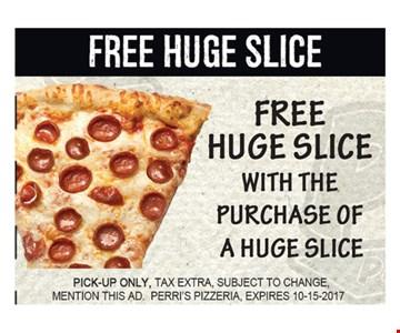 Free Huge Slice!