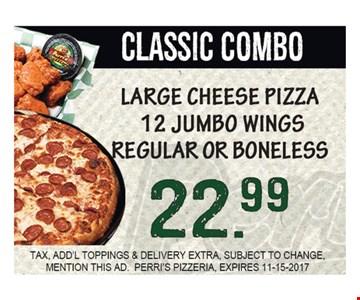 Classic Combo Large Cheese Pizza 12 Jumbo Wings  Regular  or Boneless $22.99