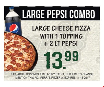 Large Pepsi Combo Large cheese Pizza with 1 topping + 2 Lt Pepsi $13.99