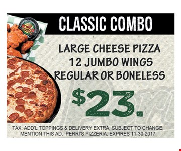 $23 large cheese pizza, 12 jumbo wings regular or boneless