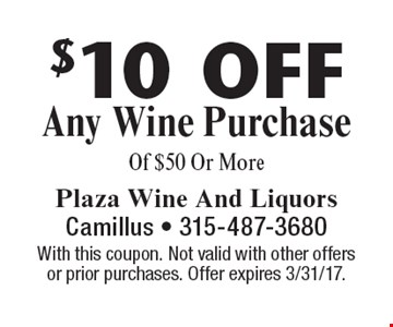 $10 off Any Wine Purchase Of $50 Or More. With this coupon. Not valid with other offersor prior purchases. Offer expires 3/31/17.