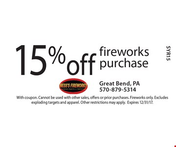 15% off fireworks purchase. With coupon. Cannot be used with other sales, offers or prior purchases. Fireworks only. Excludes exploding targets and apparel. Other restrictions may apply. Expires 12/31/17.