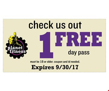 1 free day pass. Must be 18 or older. Coupon and id needed. Expires 9-30-17.