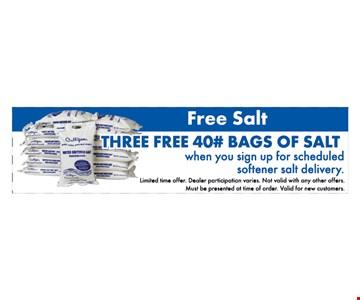 Three Free 40# bags of salt
