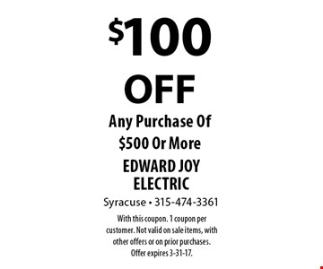 $100 OFF Any Purchase Of $500 Or More. With this coupon. 1 coupon per customer. Not valid on sale items, with other offers or on prior purchases. Offer expires 3-31-17.