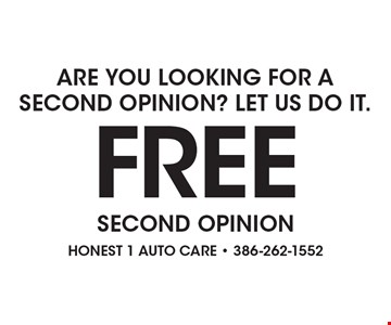 ARE YOU LOOKING FOR A SECOND OPINION? LET US DO IT. FREE SECOND OPINION.