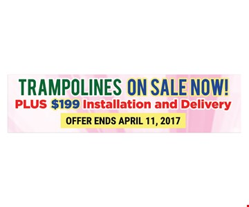 Trampolines $199 installation and delivery