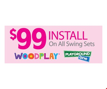 $99 Install On All Swing Sets