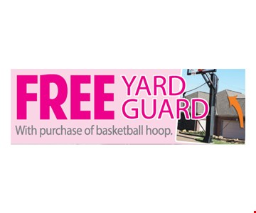 Free Yard Guard with purchase of basketball hoop