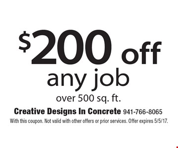$200 off any job over 500 sq. ft. With this coupon. Not valid with other offers or prior services. Offer expires 5/5/17.