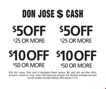$5 OFF any purchase of $25 OR MORE OR $10OFF any purchase $50 OR MORE. With this coupon. Offer valid at Huntington Beach location. Not valid with any other offers, discounts, coupons or