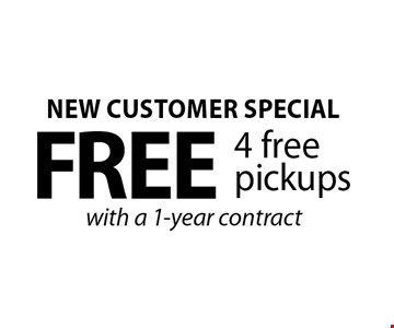 new customer special free 4 free pickups with a 1-year contract. With this coupon. Cannot be combined with other discounts. Not valid with other offers or prior purchases. One per household. New customers only. Offer expires 6-16-17.