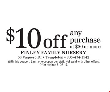 $10 off any purchase of $50 or more. With this coupon. Limit one coupon per visit. Not valid with other offers. Offer expires 5-26-17.
