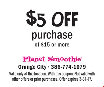 $5 OFF purchase of $15 or more. Valid only at this location. With this coupon. Not valid with other offers or prior purchases. Offer expires 3-31-17.