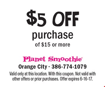 $5 OFF purchase of $15 or more. Valid only at this location. With this coupon. Not valid with other offers or prior purchases. Offer expires 6-16-17.