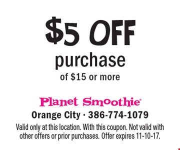$5 off purchase of $15 or more. Valid only at this location. With this coupon. Not valid with other offers or prior purchases. Offer expires 11-10-17.