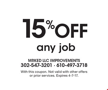 15% Off any job . With this coupon. Not valid with other offers or prior services. Expires 4-7-17.