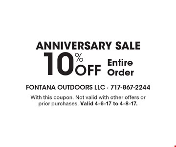 Anniversary Sale 10% Off Entire Order. With this coupon. Not valid with other offers or prior purchases. Valid 4-6-17 to 4-8-17.