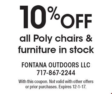 10% OFF all Poly chairs & furniture in stock. With this coupon. Not valid with other offers or prior purchases. Expires 12-1-17.