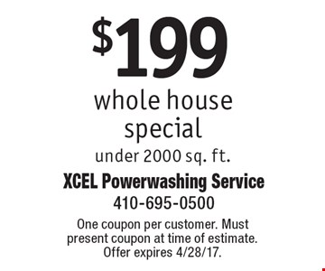 $199 whole house special under 2000 sq. ft. One coupon per customer. Must present coupon at time of estimate. Offer expires 4/28/17.