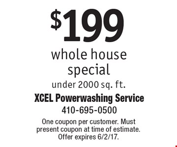 $199 whole house special under 2000 sq. ft.. One coupon per customer. Must present coupon at time of estimate. Offer expires 6/2/17.