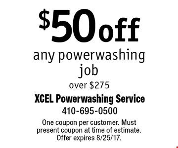 $50 off any powerwashing job over $275. One coupon per customer. Must present coupon at time of estimate. Offer expires 8/25/17.