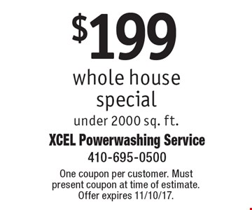 $199 whole house special under 2000 sq. ft. One coupon per customer. Must present coupon at time of estimate. Offer expires 11/10/17.