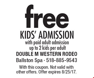 Free kids' Admission with paid adult admission. Up to 2 kids per adult. With this coupon. Not valid with other offers. Offer expires 8/25/17.