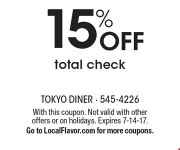 15% Off total check. With this coupon. Not valid with other offers or on holidays. Expires 7-14-17. Go to LocalFlavor.com for more coupons.