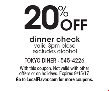 20% Off dinner check valid 3pm-close, excludes alcohol. With this coupon. Not valid with other offers or on holidays. Expires 9/15/17. Go to LocalFlavor.com for more coupons.