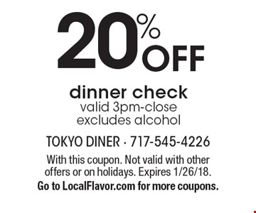 20% Off dinner check. Valid 3pm-close. Excludes alcohol. With this coupon. Not valid with other offers or on holidays. Expires 1/26/18. Go to LocalFlavor.com for more coupons.