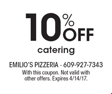 10% Off catering. With this coupon. Not valid withother offers. Expires 4/14/17.