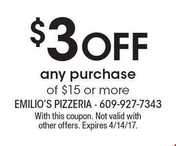 $3 Off any purchase of $15 or more. With this coupon. Not valid withother offers. Expires 4/14/17.