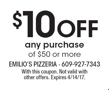 $10 Off any purchase of $50 or more. With this coupon. Not valid withother offers. Expires 4/14/17.