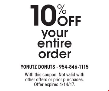 10% OFF your entire order. With this coupon. Not valid with other offers or prior purchases. Offer expires 4/14/17.