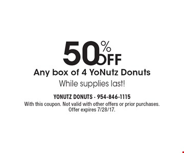 50% OFF Any box of 4 YoNutz Donuts. While supplies last!. With this coupon. Not valid with other offers or prior purchases. Offer expires 7/28/17.