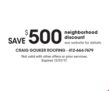 Neighborhood discount: Save $500. See website for details. Not valid with other offers or prior services. Expires 12/31/17.