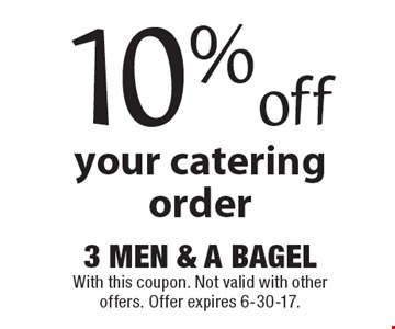 10% off your catering order. With this coupon. Not valid with other offers. Offer expires 6-30-17.