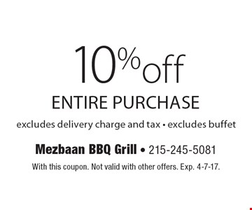10% off entire purchase. Excludes delivery charge and tax. Excludes buffet. With this coupon. Not valid with other offers. Exp. 4-7-17.