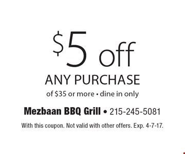 $5 off any purchase of $35 or more. Dine in only. With this coupon. Not valid with other offers. Exp. 4-7-17.