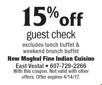 15% off guest check. Excludes lunch buffet & weekend brunch buffet. With this coupon. Not valid with other offers. Offer expires 4/14/17.