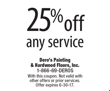 25% off any service. With this coupon. Not valid with other offers or prior services. Offer expires 6-30-17.