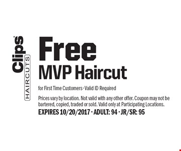 Free MVP Haircut for First Time Customers - Valid ID Required. Prices vary by location. Not valid with any other offer. Coupon may not be bartered, copied, traded or sold. Valid only at Participating Locations. EXPIRES 10/20/2017 - ADULT: 94 - JR/SR: 95